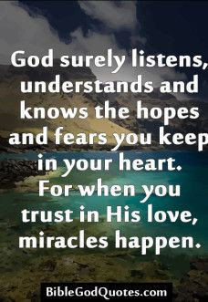 ... . For when you trust in His love, miracles ...Bible and God Quotes