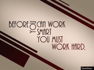 Smart Quotes About Life That Make You Think: Before You Can Work Smart ...