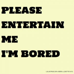 quotes when i 39 m bored all quotes bored quotes