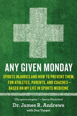 "... Any Given Monday: Raising an Injury-Free Athlete"" as Want to Read"