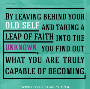 Behind Your Old Self And Taking A Leap Of Faith Into The Unknown, You ...