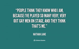 People think they know who I am, because I've played so many very ...
