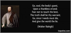 Go, soul, the body's guest, Upon a thankless errand; Fear not to touch ...