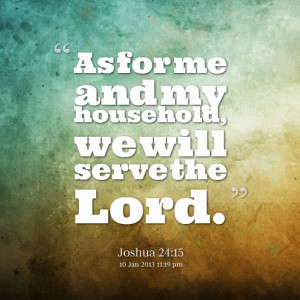 Serve God Quotes We will serve the lord.