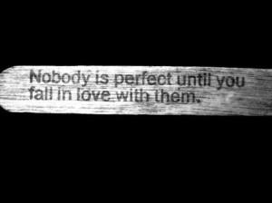 love, perfect, quotes, sad, saying - inspiring picture on Favim.com