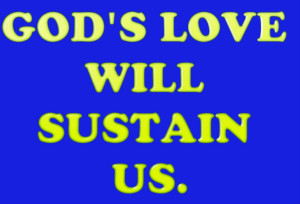 God's Love Will Sustain Us. – Bible Quote