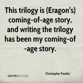 ... coming-of-age story, and writing the trilogy has been my coming-of-age