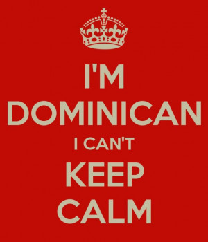 Inspiration, Quotes, Funny Stuff, Keepcalm, Keep Calm, Dominican ...