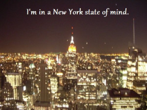 State…I'm in a New York Sate of mind- Teen Quotes