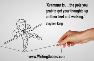 Home » Quotes About Writing » Stephen King Quotes - Grammar Walking ...
