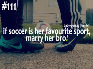 If soccer's her favourite sport, MARRY HER BRO!