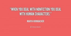 quote-Marya-Hornbacher-when-you-deal-with-nonfiction-you-deal-222083 ...