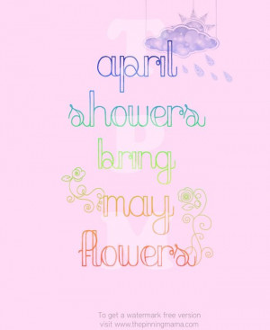 ... - April Showers Bring May Flowers - click here to get this printable