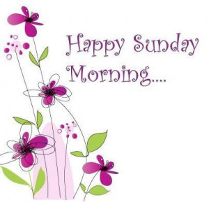 Happy Sunday Morning