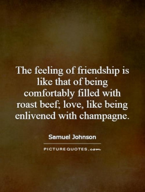 Love Quotes Friendship Quotes Champagne Quotes Samuel Johnson Quotes