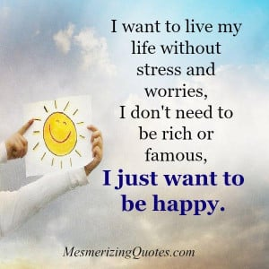 life without happiness essay Happiness is an endless path in life happiness essay what is happiness there are without those sad and disappointing moments in life.