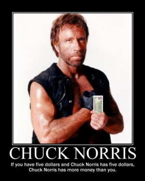 Chuck Norris will always have more money than you. | Don't Hate The ...