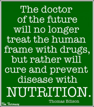 ... foods that can prevent and cure bodily issues. Say