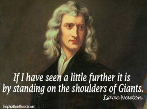 Isaac Newton, Isaac Newton Quotes, Standing on the Shoulders of Giants ...