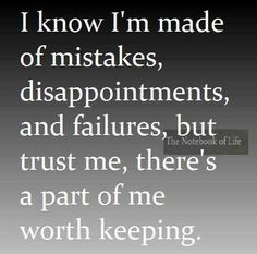 know I've made mistakes... More