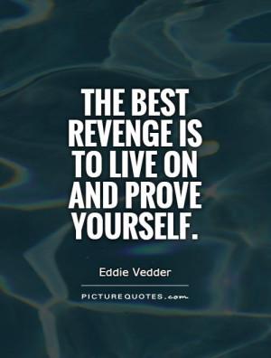 Revenge Quotes Live Quotes Self Improvement Quotes Eddie Vedder Quotes