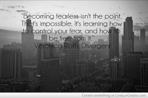 Divergent Quotes Pictures & Photos - LiveLuvCreate.