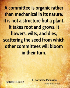 is organic rather than mechanical in its nature: it is not a structure ...