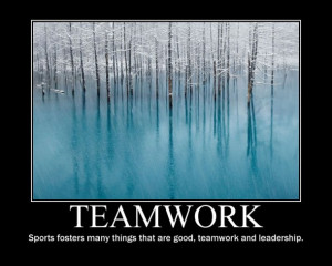 ... Sports Fosters Many Things That Are Good, Teamwork And Leadership