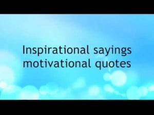 Inspirational sayings – motivational quotes – self improvement ...
