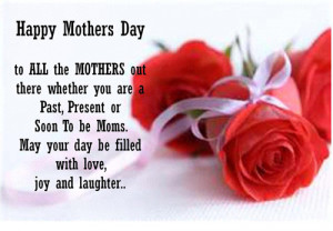 you are a past present or soon to be moms may your day be filled with ...