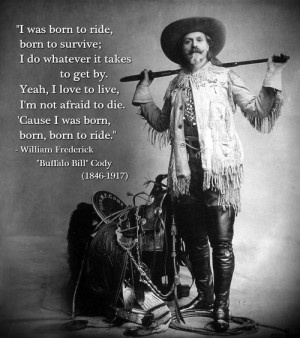 "William Frederick ""Buffalo Bill"" Cody (1846-1917)[ who   huh ]"