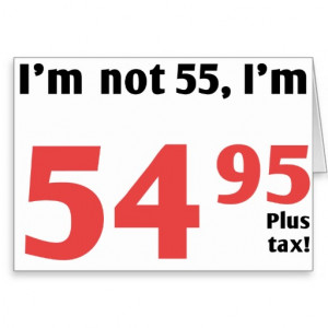 Fun 55th Birthday Plus Tax Greeting Cards