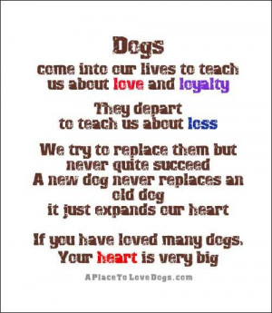 ... Love And Loyalty They Depart To Teach Us About Loss - Dogs Quotes
