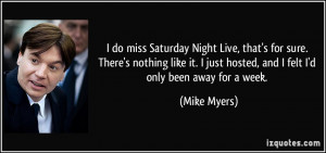 do miss Saturday Night Live, that's for sure. There's nothing like ...