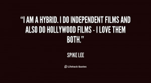quote-Spike-Lee-i-am-a-hybrid-i-do-independent-107311.png