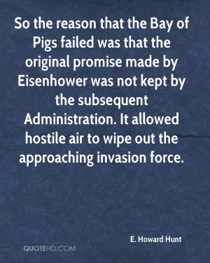 So the reason that the Bay of Pigs failed was that the original ...
