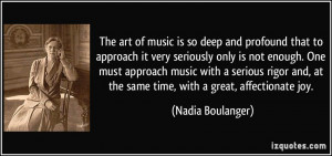 The art of music is so deep and profound that to approach it very ...
