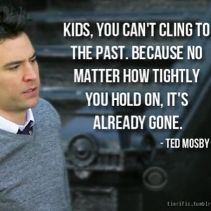 ... Mothers, How I Met Your Mothers Quotes, True Stories, Ted Mosby Quotes