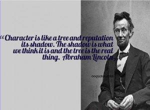 ... we think it is and the tree is the real thing. ― Abraham Lincoln