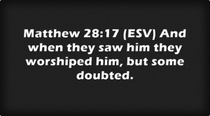 Top 7 Bible Verses About Doubt or Doubting