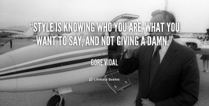 quote-Gore-Vidal-style-is-knowing-who-you-are-what-50908.png