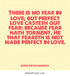 ... quotes - There is no fear in love; but perfect love.. - Love quotes