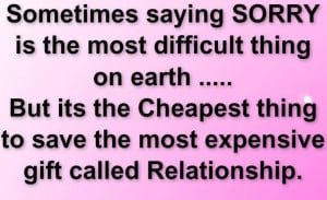 Quotes About Being Sorry In A Relationship Sometimes saying sorry is ...