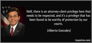 Well, there is an attorney-client privilege here that needs to be ...