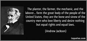 The planter, the farmer, the mechanic, and the laborer... form the ...