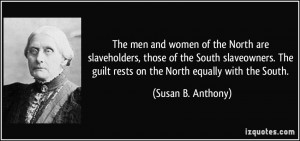 ... South slaveowners. The guilt rests on the North equally with the South