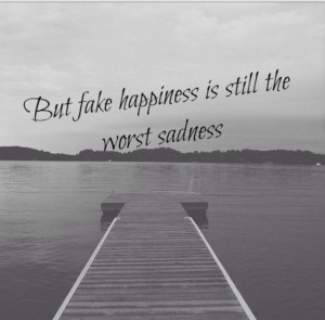 quotes fake happiness forcing quote 1 quotes about faking happiness ...