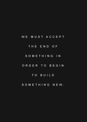 something new.New Beginning Quotes Wisdom, New Chapter In Life Quotes ...