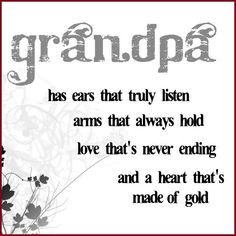 Grandpa Quotes | So true... | grandparents - sayings and stuff More
