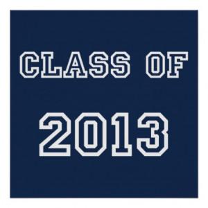 Class of 2013 Monaco Blue Senior Graduation Gifts Posters